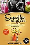 Smoothie Rezepte Bibel 3in1: Das große XXL...