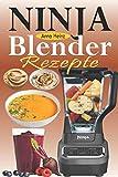 Ninja Blender Rezepte: Einfache Rezepte für...