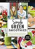 Simple Green Smoothies: Mehr als 100 Rezepte zum...